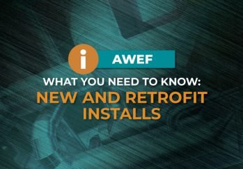 AWEF What You Need to Know: New and Retrofit Installs